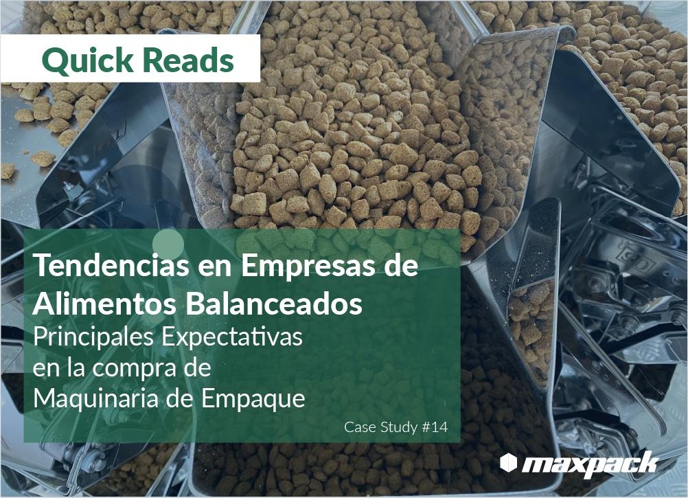 Caso de Estudio #14: Tendencias en Empresas de Alimentos Balanceados – Principales Expectativas en la Compra de Maquinaria de Envasado